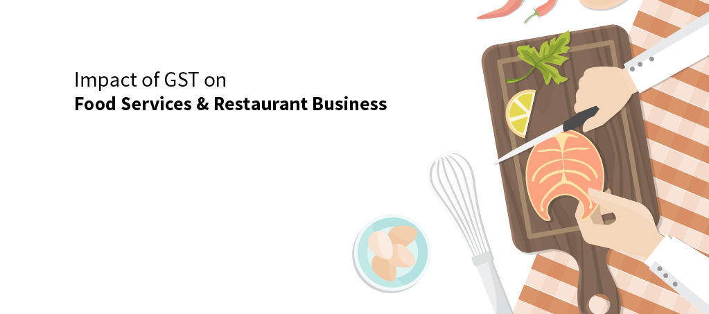 Impact of GST on Food Services & Restaurant Business