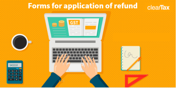 Forms for application of refund under GST