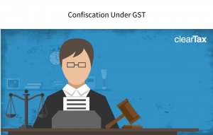 confiscation under gst